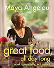 Dr. Maya Angelou Great Food, All Day Long